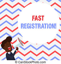 Handwriting text Fast Registration. Concept meaning Quick method of entering certain information in a register Young Man Shouting into Megaphone Floating Round Shape Empty Speech Bubble.