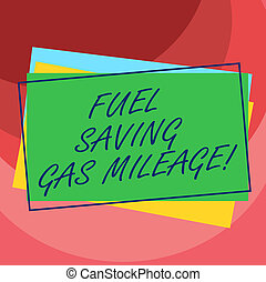 Handwriting text Fuel Saving Gas Mileage. Concept meaning Expending less money in vehicle expenses gas savings Pile of Blank Rectangular Outlined Different Color Construction Paper.