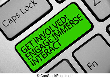 Handwriting text Get Involved Engage Immerse Interact. ...