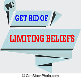 Handwriting text Get Rid Of Limiting Beliefs. Concept ...