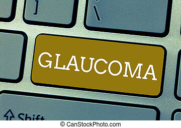 Handwriting text Glaucoma. Concept meaning Eye diseases which result in damage to the optic nerve Vision loss
