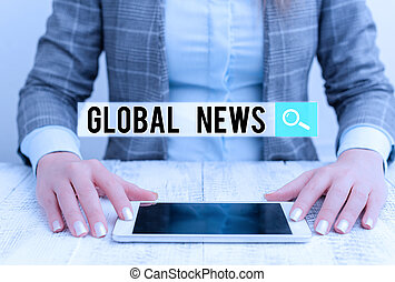 Handwriting text Global News. Concept meaning world noteworthy information about recent or important events Business woman sitting with mobile phone on the table.