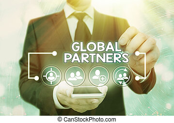 Handwriting text Global Partners. Concept meaning Two or more firms from different countries work as a team.