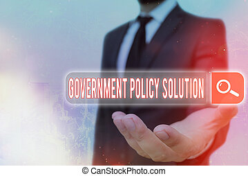 Handwriting text Government Policy Solution. Concept meaning designed game plan created in response to emergency disaster Web search digital information futuristic technology network connection.