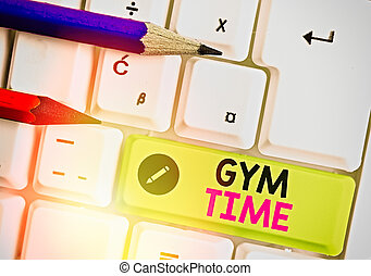 Handwriting text Gym Time. Concept meaning a motivation to start working out making exercises fitness.