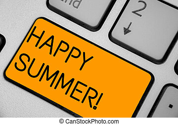 Handwriting text Happy Summer. Concept meaning Beaches...