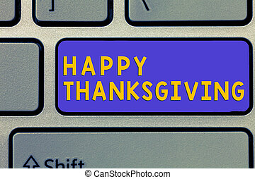 Handwriting text Happy Thanksgiving. Concept meaning Harvest...