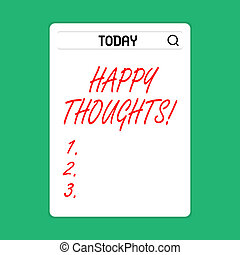 Handwriting text Happy Thoughts. Concept meaning good idea opinion produced by thinking or occurring mind Search Bar with Magnifying Glass Icon photo on Blank Vertical White Screen.