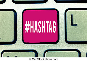 Handwriting text Hashtag. Concept meaning Internet tag for social media Communication search engine strategy