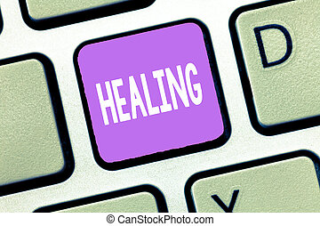 Handwriting text Healing. Concept meaning process of making or becoming sound or healthy again Helping injured