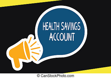 Handwriting text Health Savings Account. Concept meaning...