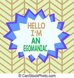Handwriting text Hello I am An Egoanalysisiac. Concept ...