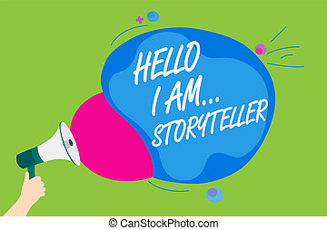 Handwriting text Hello I Am... Storyteller. Concept meaning introducing yourself as novels article writer Man holding Megaphone loudspeaker screaming talk colorful speech bubble.