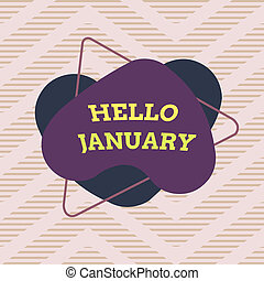 Handwriting text Hello January. Concept meaning a greeting ...