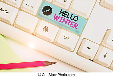 Handwriting text Hello Winter. Concept meaning coldest ...
