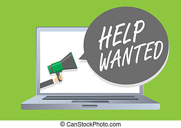 Handwriting text Help Wanted. Concept meaning advertisement placed in newspaper by employers seek employees Man holding megaphone loudspeaker speech bubble message speaking loud.