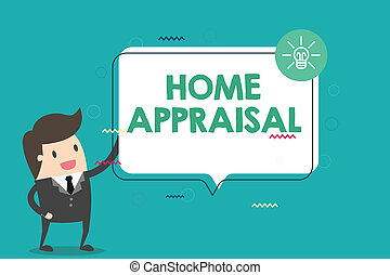 Handwriting text Home Appraisal. Concept meaning Determines the real worth and the Evaluation of property