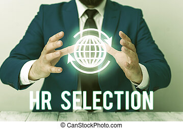 Handwriting text Hr Selection. Conceptual photo Process and approached by huanalysis resources when hiring employees