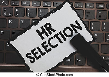 Handwriting text Hr Selection. Concept meaning Process and approached by human resources when hiring employees White paper keyboard Inspiration communicate ideas messages Black markers.