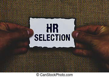 Handwriting text Hr Selection. Concept meaning Process and approached by human resources when hiring employees Man holding piece paper black borders jute background Communicate ideas.