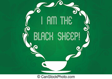 Handwriting text I Am The Black Sheep. Concept meaning Different from others original unique in a group Cup and Saucer with Paisley Design as Steam icon on Blank Watermarked Space.