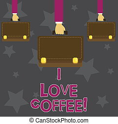 Handwriting text I Love Coffee. Concept meaning Loving affection for hot beverages with caffeine Addiction.