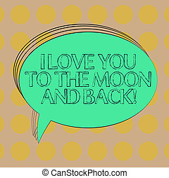 Handwriting text I Love You To The Moon And Back. Concept ...