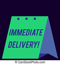 Handwriting text Immediate Delivery. Concept meaning Send it Now Custom Procedure to dispose Promptly Modern fresh and simple design of calendar using hard folded paper material.