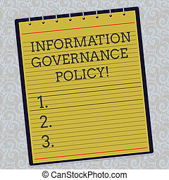 Handwriting text Information Governance Policy. Concept meaning Standards or metrics in handling information Lined Spiral Top Color Notepad photo on Watermark Printed Background.