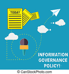 Handwriting text Information Governance Policy. Concept meaning Standards or metrics in handling information Information and Documents Passing thru Cloud Hosting Fast delivery of Data.