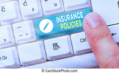 Handwriting text Insurance Policies. Concept meaning Documented Standard Form Contract Financial Reimbursement.
