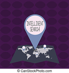 Handwriting text Intelligent Search. Concept meaning new network of systems that produce direct answers Colorful Huge Location Marker Pin Pointing to an Area or GPS Address on Map.