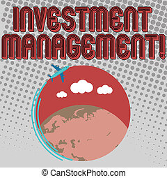 Handwriting text Investment Management. Concept meaning analysisagement of investments for a financial institution Airplane with Moving Icon Flying Around Colorful Globe and Blank Text Space.