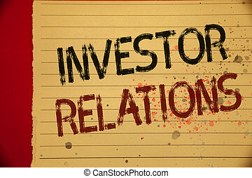 Handwriting text Investor Relations. Concept meaning Finance Investment Relationship Negotiate Shareholder Mellow yellow color page written black and red letters sprinkle colors.
