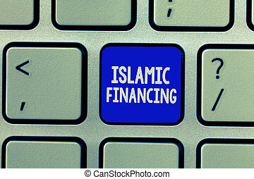 Handwriting text Islamic Financing. Concept meaning Banking...