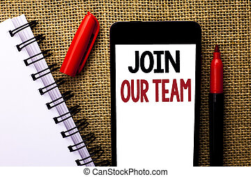 Handwriting text Join Our Team. Concept meaning Be a Part of our Teamwork Workforce Wanted Recruitment written on Mobile Phone on the jute background Marker and Notebook next to it.