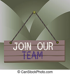 Handwriting text Join Our Team. Concept meaning Hiring ...