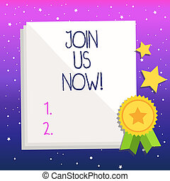 Handwriting text Join Us Now. Concept meaning enroll community register website Recruit someone Signup.