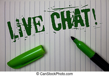 Handwriting text Live Chat Motivational Call. Concept meaning Real time media conversation Online communicate Linned paper background pen cap marker highlighter ink green drawing.
