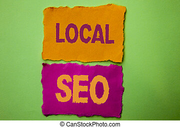 Handwriting text Local Seo. Concept meaning Search Engine Optimization Strategy Optimize Local Find Keywords written on Tear Papers on the Green background.