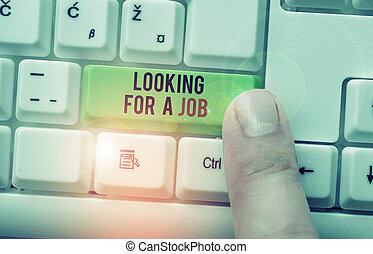 Handwriting text Looking For A Job. Conceptual photo Unemployed seeking work Recruitment Huanalysis Resources