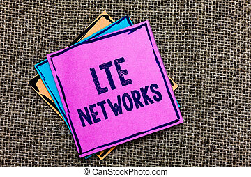 Handwriting text Lte Networks. Concept meaning Fastest...