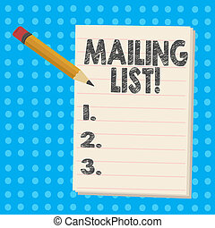 Handwriting text Mailing List. Concept meaning Names and addresses of showing you are going to send something.