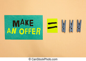 Handwriting text Make An Offer. Concept meaning Proposal Bring up Volunteer Proffer Bestow Bid Grant Turquoise paper reminder equal sign several clothespins sending message.