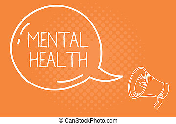 Handwriting text Mental Health. Concept meaning Psychological and emotional wellbeing condition of a demonstrating