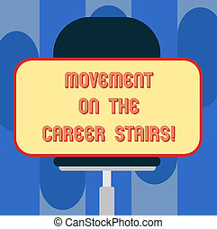 Handwriting text Movement On The Career Stairs. Concept meaning Job success growing up in your business Blank Rectangular Shape Sticker Sitting Horizontally on a Swivel Chair.