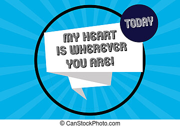 Handwriting text My Heart Is Wherever You Are. Concept ...