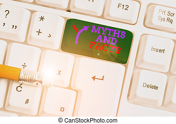 Handwriting text Myths And Facts. Concept meaning Oppositive...