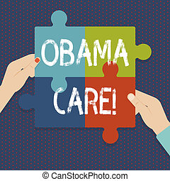 Handwriting text Obama Care. Concept meaning Government Program of Insurance System Patient Protection.