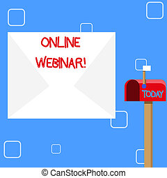 Handwriting text Online Webinar. Concept meaning online meeting or presentation held via the Internet Blank Big White Envelope and Open Red Mailbox with Small Flag Up Signalling.